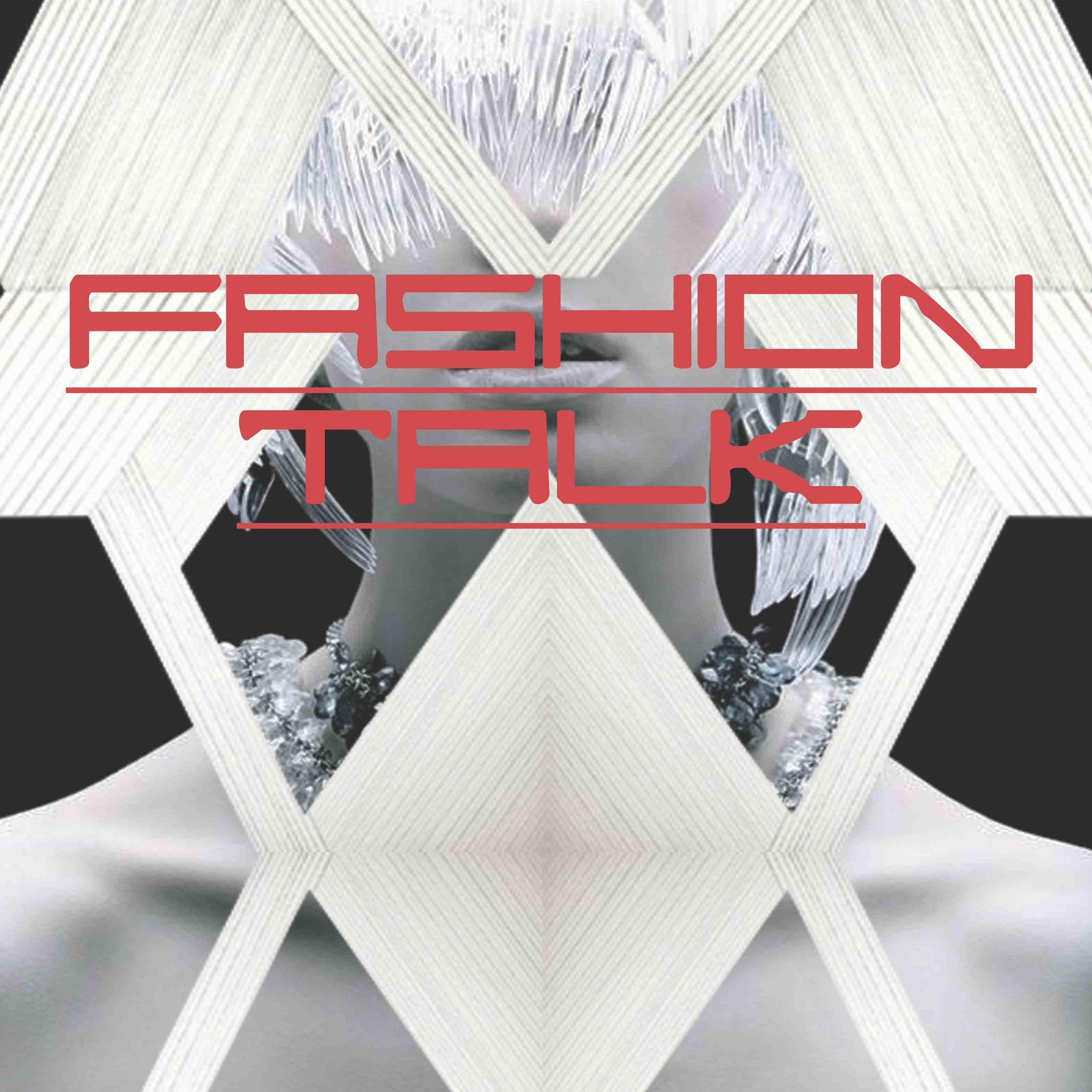 Fashion Talk 时尚话集